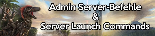 ARK Server Befehle Launch Commands