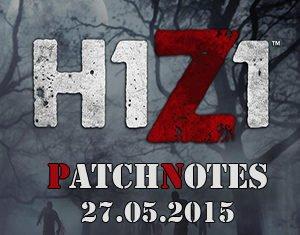 H1Z1 Patchnotes 27.05.