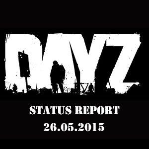 DayZ Status Report 26.05.