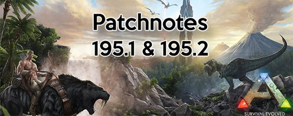 ARK Patch 195.1 & 195.2