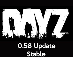 DayZ Patch 0.58 Stable