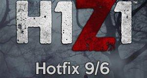 H1Z1 Hotfix 9/6