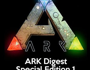ARK Digest Special Edition 1