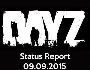 DayZ Status Report 09.09.2015