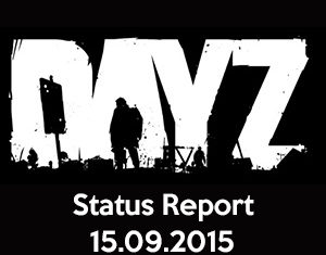 DayZ Status Report 15.09.2015