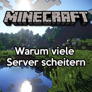 Minecraft: Warum viele Server scheitern