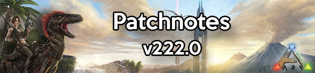 ARK Patch v222.0