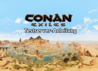 Conan Exiles Testserver-Anleitung