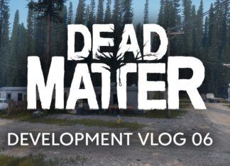 Dead Matter Development Vlog #06
